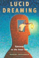Книга «Lucid Dreaming: Gateway to the Inner Self» Роберта Ваггонера